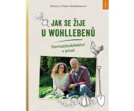 Jak se žije u Wohllebenů. Samozásobitelství v praxi