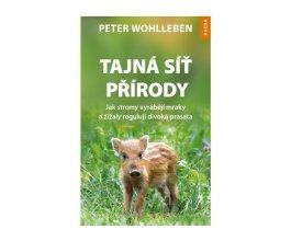 Peter Wohlleben: Tajná síť přírody. Jak stromy vyrábějí mraky a žížaly regulují divoká prasata