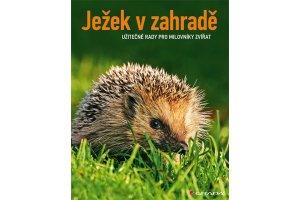 Ježek v zahradě - Užitečné rady pro milovníky zvířat